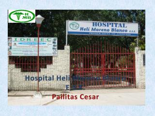 Hospital Heli Moreno Blanco E.S.E. Pailitas Cesar
