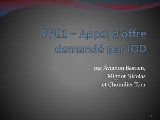 PPE1 – Appel d'offre demandé par IOD