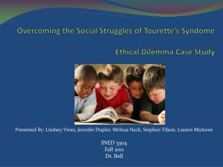 Overcoming the Social Struggles of Tourette's  Syndome Ethical  Dilemma Case Study