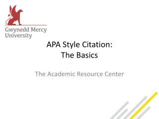 APA  Style Citation :  The  Basics