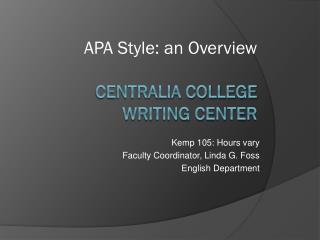APA  Style:  an Overview Centralia  College Writing Center