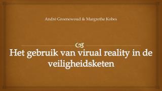 Het gebruik van  virual reality  in de veiligheidsketen