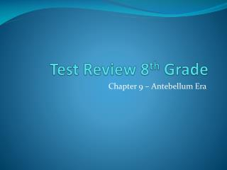 Test Review 8 th  Grade