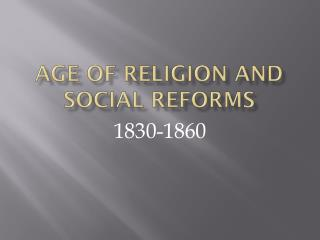 Age of Religion and Social Reforms