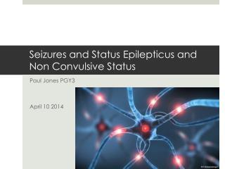 Seizures and Status  Epilepticus  and Non  Convulsive Status