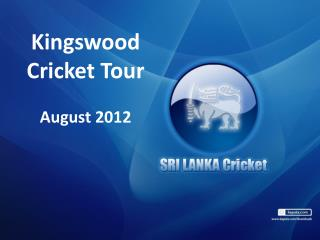 Kingswood Cricket Tour  August 2012