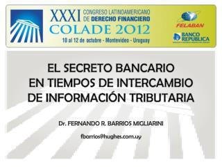 EL SECRETO BANCARIO EN TIEMPOS DE INTERCAMBIO DE INFORMACIÓN TRIBUTARIA