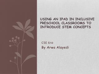 Using an  iPad  in Inclusive Preschool Classrooms to Introduce STEM Concepts