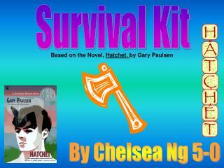 Based on the Novel, Hatchet, by Gary Paulsen