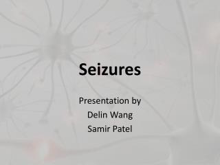 Seizures