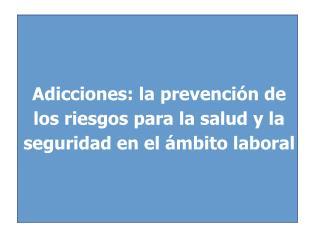 Adicciones  Prevencion