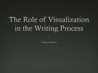 The Role of Visualization in the Writing Process
