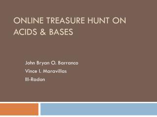 ONLINE TREASURE HUNT on Acids & Bases