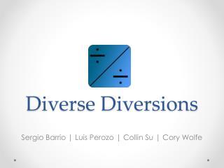 Diverse Diversions