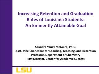 Increasing Retention and Graduatio n Rates of Louisiana Students: An Eminently Attainable Goal