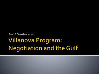 Villanova Program: Negotiation and the Gulf