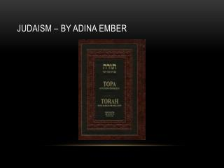 Judaism – By Adina Ember