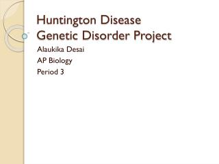 Huntington Disease Genetic Disorder Project