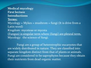 Medical mycology  First  lecture Introductions Terms: