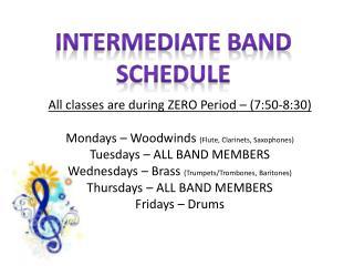 Intermediate Band Schedule