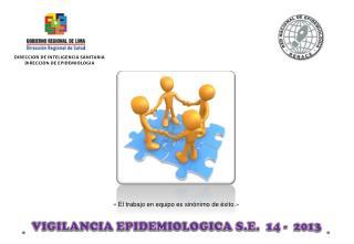 VIGILANCIA EPIDEMIOLOGICA S.E.   14 -  2013