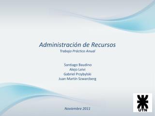 Administración de Recursos   Trabajo Práctico Anual