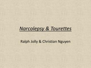 Narcolepsy &  Tourettes