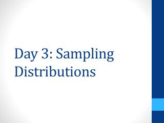 Day 3: Sampling Distributions