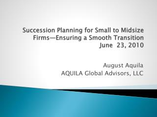 Succession Planning for Small to Midsize Firms—Ensuring a Smooth  Transition June  23, 2010