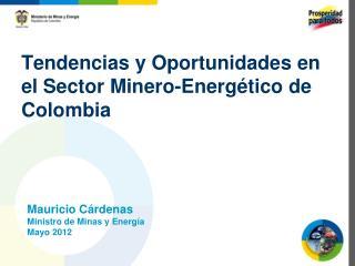 Tendencias  y  Oportunidades  en el Sector  Minero-Energético  de Colombia