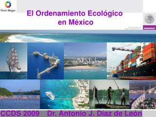 El Ordenamiento Ecol ógico  en México