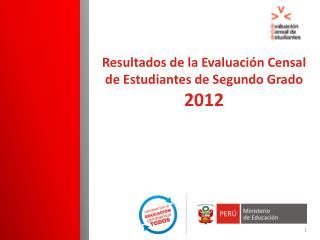 Resultados de la Evaluación Censal  de Estudiantes de Segundo  Grado 2012