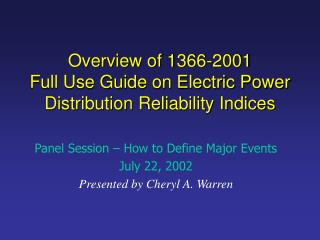 Overview of 1366-2001  Full Use Guide on Electric Power Distribution Reliability Indices