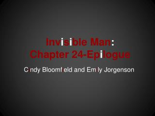 Inv i s i ble Man :  Chapter 24-Ep i logue