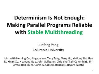 Determinism Is Not Enough: Making Parallel Programs Reliable with  Stable Multithreading