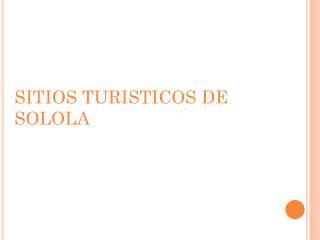 SITIOS TURISTICOS DE SOLOLA