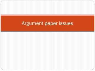 Argument paper issues