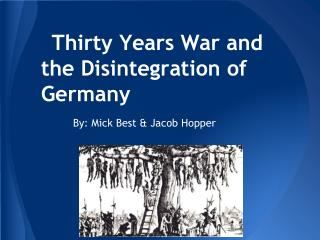 Thirty Years War and the Disintegration of Germany