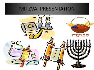 MITZVA  PRESENTATION