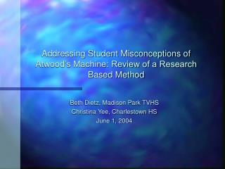 Addressing Student Misconceptions of Atwood s Machine: Review of a Research Based Method