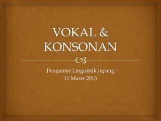 VOKAL & KONSONAN