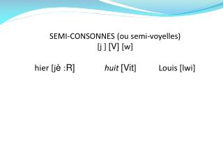Graphie �: 1) i + voyelle prononc�e hier, bien , riez� 2) y + voyelle prononc�e  Y es-tu, Lyon��