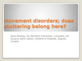 Movement disorders; does stuttering belong here?