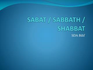 SABAT / SABBATH / SHABBAT
