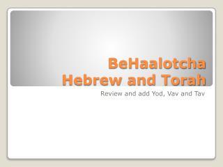 BeHaalotcha Hebrew and Torah
