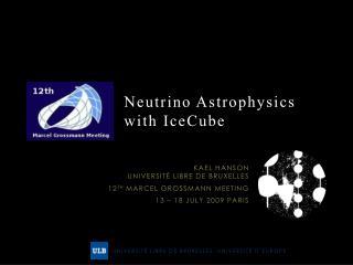 Neutrino Astrophysics with IceCube