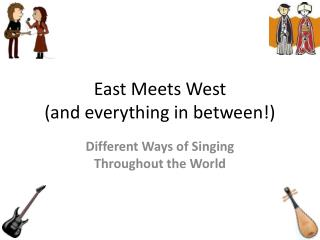 East Meets West (and everything in between!)