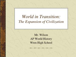 World in Transition: The Expansion of Civilization