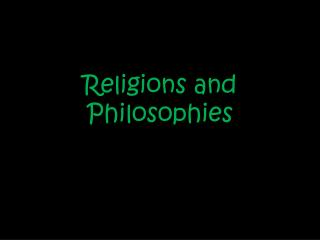 Religions and Philosophies