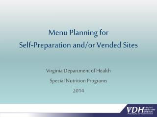 Menu Planning for  Self-Preparation and/or Vended Sites